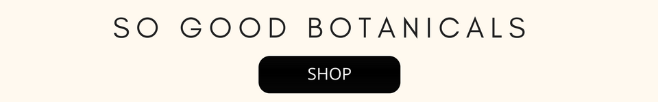 So Good Botanicals - Shop our Store for Plant Powered Skincare that really works